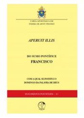 """DOCUMENTOS PONTIFÍCIOS 41 - CARTA APOSTÓLICA SOB FORMA DE MOTU PRÓPRIO """"APERUIT ILLIS"""" DO SANTO PADRE FRANCISCO PELA QUAL SE INSTITUI O DOMINGO DA PALAVRA DE DEUS"""