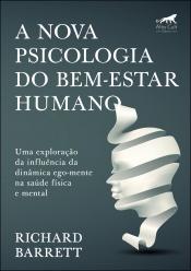 A NOVA PSICOLOGIA DO BEM-ESTAR HUMANO