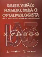 BAIXA VISÃO: MANUAL PARA O OFTALMOLOGISTA