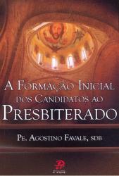 FORMAÇÃO INICIAL DOS CANDIDATOS AO PRESBITERADO, A