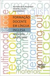 FORMACAO DOCENTE EM LINGUA INGLESA - DIFERENTES PERSPECTIVAS