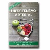 HIPERTENSÃO ARTERIAL - UMA VISÃO INTEGRATIVA (SÉRIE MAIS SAÚDE)