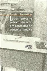 LETRAMENTOS E RETEXTUALIZACAO EM CONTEXTOS DE CONSULTA MEDICA