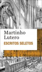 ESCRITOS SELETOS - MARTINHO LUTERO