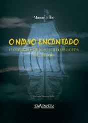 O NAVIO ENCANTANDO E OUTROS CONTOS HORRIPILANTES DO BRASIL