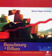 BEAUBOURG E BILBAO - O PODER DA IMAGEM NA SOCIEDADE...
