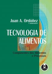 TECNOLOGIA DE ALIMENTOS - VOLUME 1 - COMPONENTES DOS ALIMENTOS E PROCESSOS