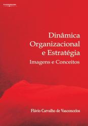 DINAMICA ORGANIZACIONAL E ESTRATEGIA: IMAGENS E CONCEITOS - 1