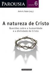 PAROUSIA: NATUREZA DE CRISTO