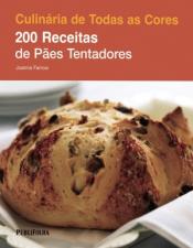 200 RECEITAS DE PAES TENTEDORES - CULINARIA DE TODAS AS CORES