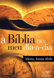 BIBLIA NO MEU DIA A DIA, A
