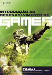 INTRODUÇÃO AO DESENVOLVIMENTO DE GAMES - VOLUME 2