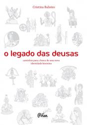 O LEGADO DAS DEUSAS (COM BARALHO) - CAMINHOS PARA A BUSCA DE UMA NOVA IDENTIDADE FEMININA