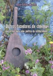 OUTROS FAZEDORES DE CINEMA