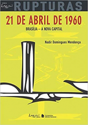21 DE ABRIL DE 1960 - BRASÍLIA - A NOVA CAPITAL