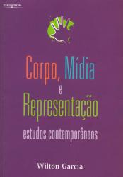 CORPO, MIDIA E REPRESENTACAO - ESTUDOS CONTEMPORANEOS - 1