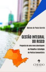 GESTÃO INTEGRAL DO RISCO: PROPOSTA DE UMA NOVA ABORDAGEM DA FILOSOFIA E ESTRATÉGIA DE POLÍCIA COMUNITÁRIA