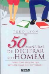 50 MANEIRAS DE DECIFRAR SEU HOMEM - ESTRATEGIAS...