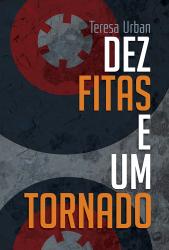 DEZ FITAS E UM TORNADO
