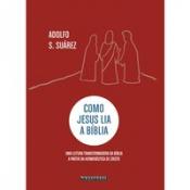 COMO JESUS LIA A BÍBLIA