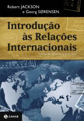 INTRODUÇÃO ÀS RELAÇÕES INTERNACIONAIS - 3A EDIÇÃO REVISTA E AMPLIADA