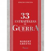 33 ESTRATÉGIAS DE GUERRA - EDIÇÃO CONCISA