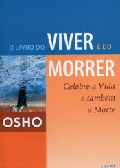 LIVRO DO VIVER E DO MORRER, O