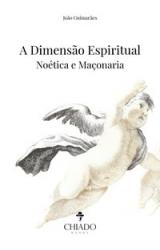 A DIMENSÃO ESPIRITUAL - NOÉTICA E MAÇONARIA