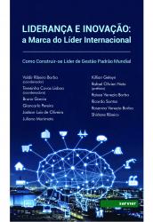 LIDERANÇA E INOVAÇÃO: A MARCA DO LIDER INTERNACIONAL COMO CONSTRUIR-SE LIDER DE GESTAO PADRAO MUNDIAL