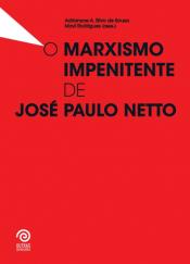 MARXISMO IMPENITENTE DE JOSÉ PAULO NETTO