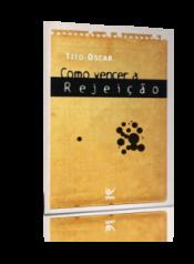 COMO VENCER A REJEICAO - 1ª