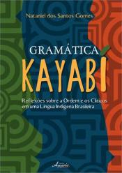 GRAMATICA KAYABI: REFLEXOES SOBRE A ORDEM E OS CLITICOS EM UMA LINGUA