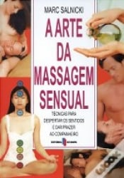 ARTE DA MASSAGEM SENSUAL, A - TECNICAS PARA...