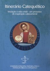 ITINERÁRIO CATEQUÉTICO INICIAÇÃO A VIDA CRISTÃ - UM PROCESSO DE INSPIRAÇÃO CATECUMENAL