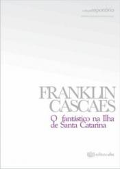 FANTASTICO NA ILHA DE SANTA CATARINA, O - VOLUME 1
