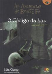 AVENTURAS DE BETO E FÊ, AS - O CÓDIGO DA LUZ