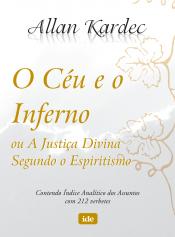O CÉU E O INFERNO, OU, A JUSTIÇA DIVINA SEGUNDO O ESPIRITISMO