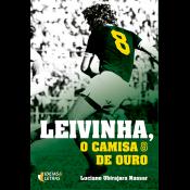 LEIVINHA,  O CAMISA 8 DE OURO