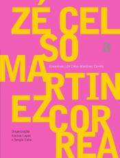 ENCONTROS: ZÉ CELSO MARTINEZ CORREA