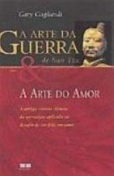 ARTE DA GUERRA SUN TZU E A ARTE DO AMOR, A