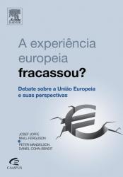 A EXPERIÊNCIA EUROPEIA FRACASSOU?