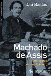 MACHADO DE ASSIS - NUM RECANTO UM MUNDO INTEIRO