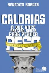 CALORIAS O QUE VOCE PRECISA SABER PARA PERDER PESO