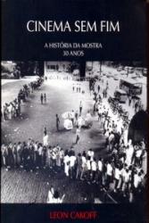 CINEMA SEM FIM - A HISTORIA DA MOSRA 30 ANOS