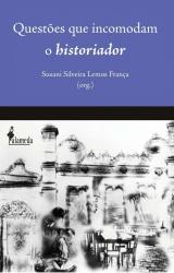 QUESTOES QUE INCOMODAM O HISTORIADOR - 1