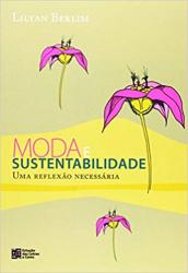 MODA E SUSTENTABILIDADE: UMA REFLEXAO NECESSARIA - 1