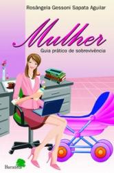 MULHER - GUIA PRATICO DE SOBREVIVENCIA - 1