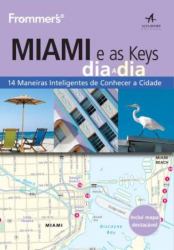 FROMMER'S MIAMI E AS KEYS DIA A DIA
