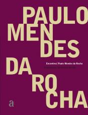 ENCONTROS: PAULO MENDES DA ROCHA