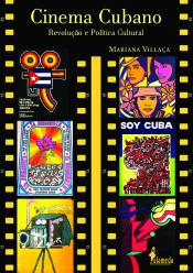 CINEMA CUBANO - REVOLUCAO E POLITICA CULTURAL - 1